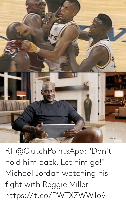 """hold: RT @ClutchPointsApp: """"Don't hold him back. Let him go!""""   Michael Jordan watching his fight with Reggie Miller https://t.co/PWTXZWW1o9"""