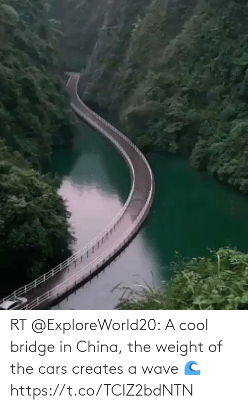 China: RT @ExploreWorld20: A cool bridge in China, the weight of the cars creates a wave 🌊 https://t.co/TCIZ2bdNTN