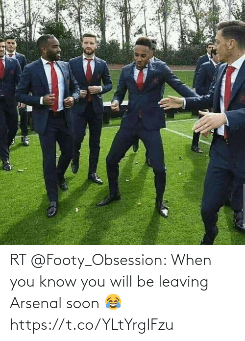 leaving: RT @Footy_Obsession: When you know you will be leaving Arsenal soon 😂 https://t.co/YLtYrgIFzu