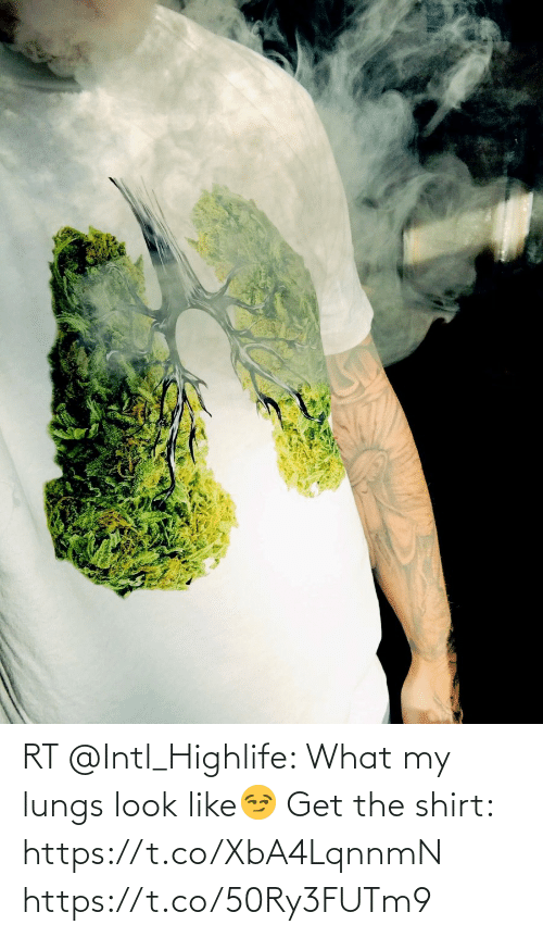 Look Like: RT @Intl_Highlife: What my lungs look like😏  Get the shirt: https://t.co/XbA4LqnnmN https://t.co/50Ry3FUTm9