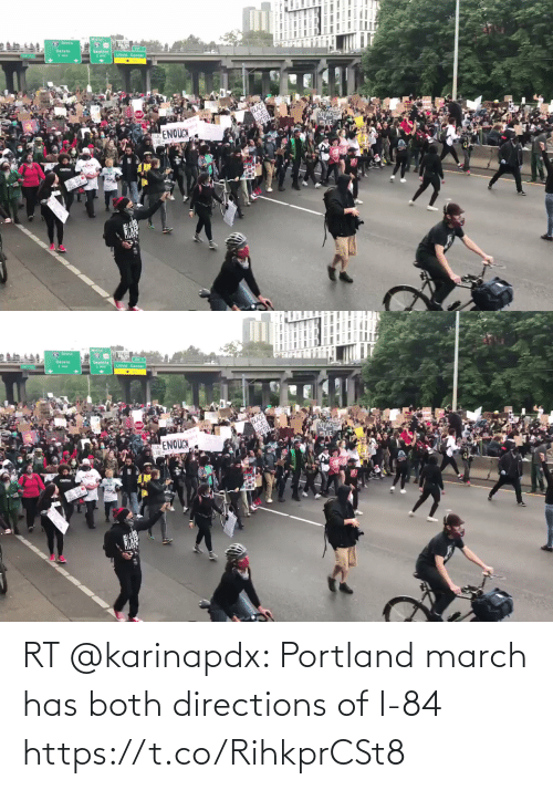 Both: RT @karinapdx: Portland march has both directions of I-84 https://t.co/RihkprCSt8