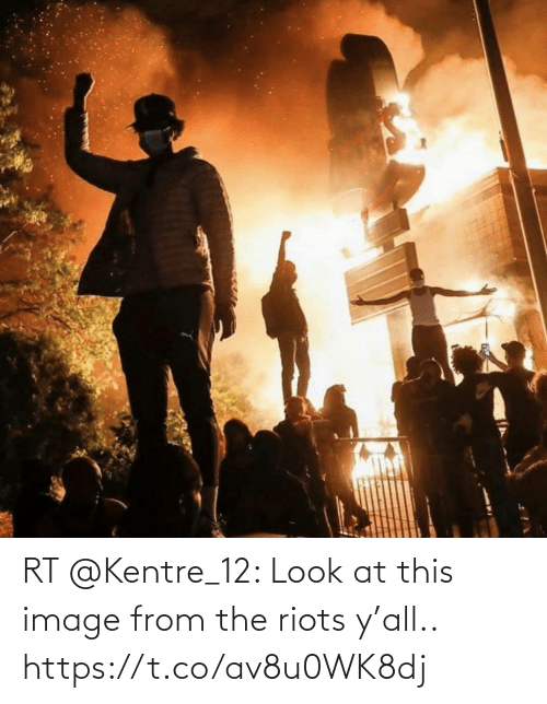 Ÿ˜…: RT @Kentre_12: Look at this image from the riots y'all.. https://t.co/av8u0WK8dj