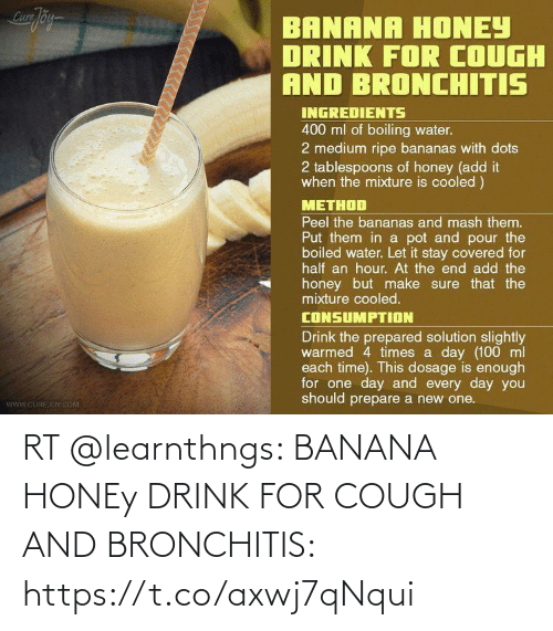 Banana: RT @learnthngs: BANANA HONEy DRINK FOR COUGH AND BRONCHITIS: https://t.co/axwj7qNqui