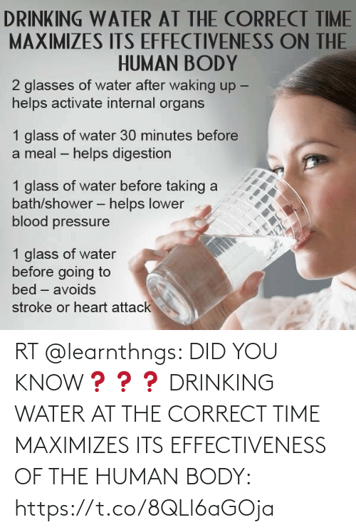 Body: RT @learnthngs: DID YOU KNOW❓❓❓ DRINKING WATER AT THE CORRECT TIME MAXIMIZES ITS EFFECTIVENESS OF THE HUMAN BODY: https://t.co/8QLl6aGOja