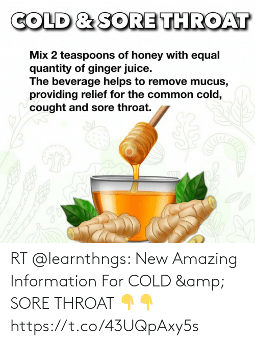 throat: RT @learnthngs: New Amazing Information For COLD & SORE THROAT 👇👇 https://t.co/43UQpAxy5s