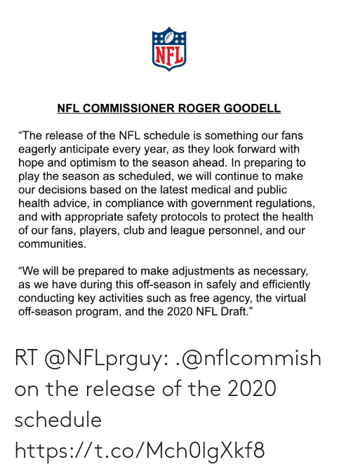 Schedule: RT @NFLprguy: .@nflcommish on the release of the 2020 schedule https://t.co/Mch0lgXkf8