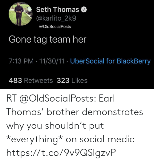 brother: RT @OldSocialPosts: Earl Thomas' brother demonstrates why you shouldn't put *everything* on social media https://t.co/9v9QSIgzvP