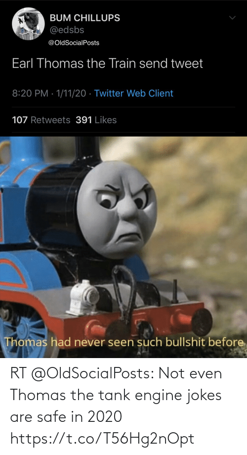 tank: RT @OldSocialPosts: Not even Thomas the tank engine jokes are safe in 2020 https://t.co/T56Hg2nOpt
