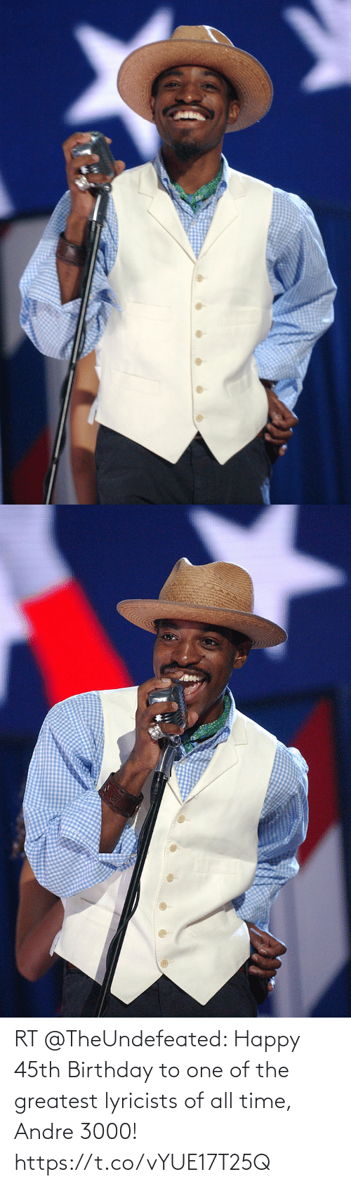 greatest: RT @TheUndefeated: Happy 45th Birthday to one of the greatest lyricists of all time, Andre 3000! https://t.co/vYUE17T25Q