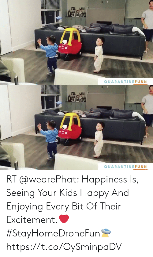 enjoying: RT @wearePhat: Happiness Is, Seeing Your Kids Happy And Enjoying Every Bit Of Their Excitement.❤️ #StayHomeDroneFun🛸 https://t.co/OySminpaDV