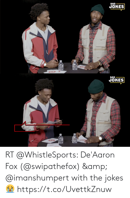 Jokes: RT @WhistleSports: De'Aaron Fox (@swipathefox) & @imanshumpert with the jokes 😭 https://t.co/UvettkZnuw