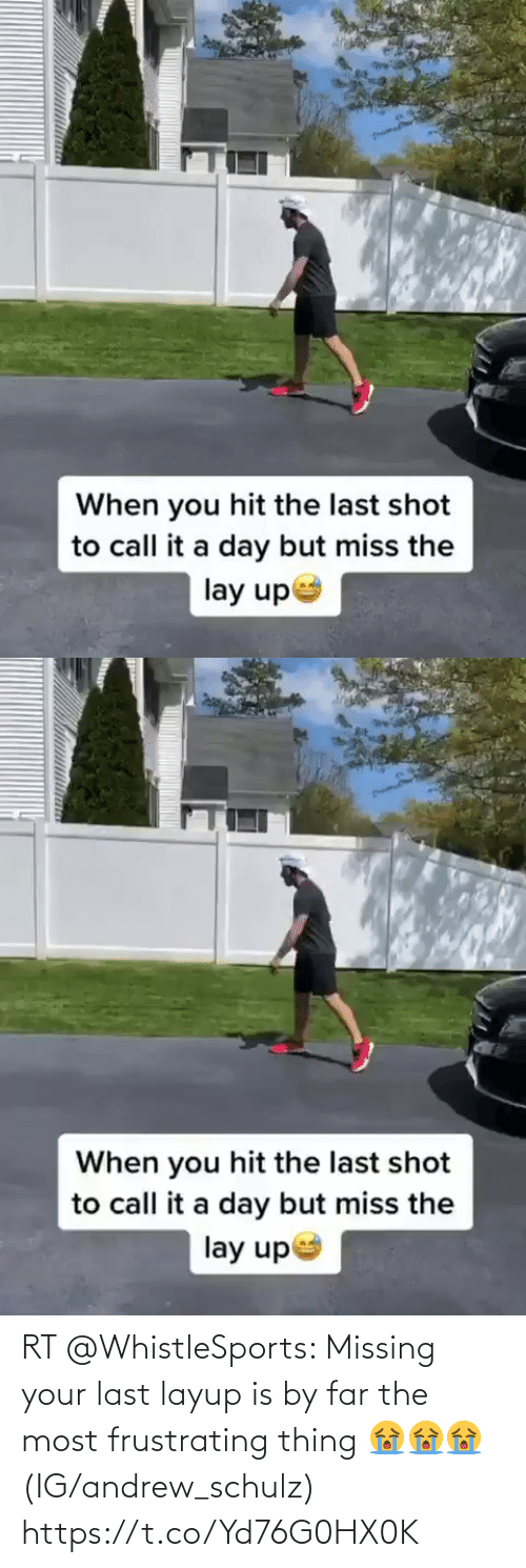 andrew: RT @WhistleSports: Missing your last layup is by far the most frustrating thing 😭😭😭  (IG/andrew_schulz) https://t.co/Yd76G0HX0K