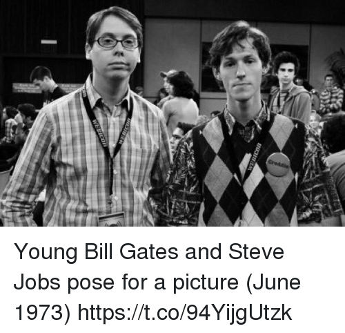 rti: rti  WEEIan Young Bill Gates and Steve Jobs pose for a picture (June 1973) https://t.co/94YijgUtzk