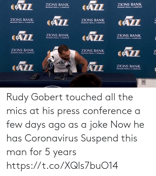 All The: Rudy Gobert touched all the mics at his press conference a few days ago as a joke  Now he has Coronavirus  Suspend this man for 5 years    https://t.co/XQls7buO14