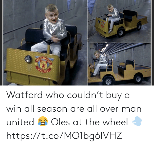 rue: rue-no  UNITED Watford who couldn't buy a win all season are all over man united 😂 Oles at the wheel 💨 https://t.co/MO1bg6IVHZ