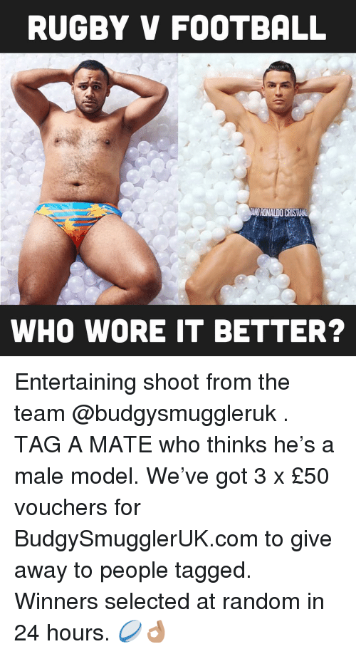 Football, Who Wore It Better, and Tagged: RUGBY V FOOTBALL  WHO WORE IT BETTER? Entertaining shoot from the team @budgysmuggleruk . TAG A MATE who thinks he's a male model. We've got 3 x £50 vouchers for BudgySmugglerUK.com to give away to people tagged. Winners selected at random in 24 hours. 🏉👌🏽