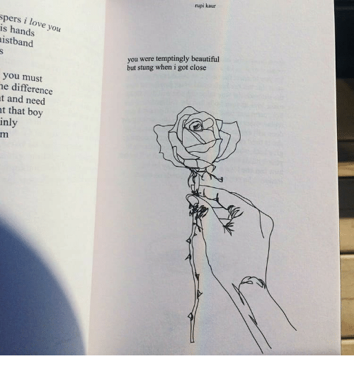 That Boy: rupi kaur  spers i love you  is hands  istband  you were temptingly beautiful  but stung when i got close  you must  e difference  t and need  t that boy  inly