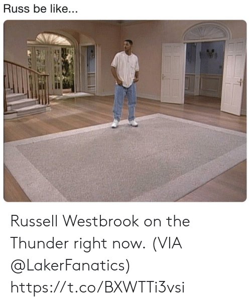 westbrook: Russ be like... Russell Westbrook on the Thunder right now.  (VIA @LakerFanatics) https://t.co/BXWTTi3vsi