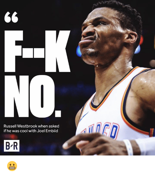 Embiid: Russell Westbrook when asked  if he was cool with Joel Embiid  B R 😬