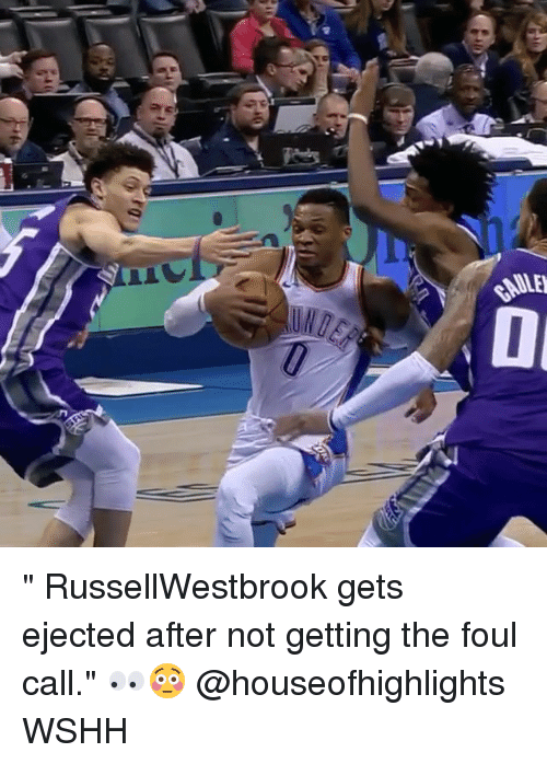 """Memes, Wshh, and 🤖: """" RussellWestbrook gets ejected after not getting the foul call."""" 👀😳 @houseofhighlights WSHH"""