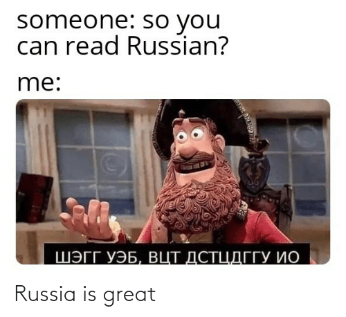 Russia: Russia is great