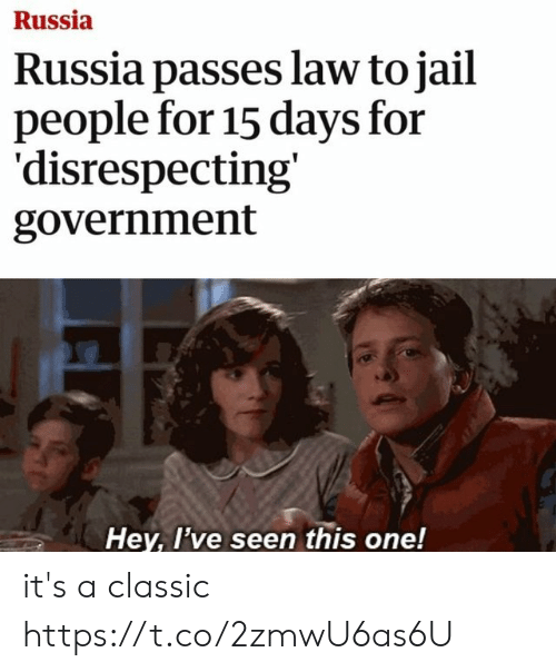 Disrespecting: Russia  Russia passes law to jail  people for 15 days for  'disrespecting'  government  Hey, I've seen this one! it's a classic https://t.co/2zmwU6as6U