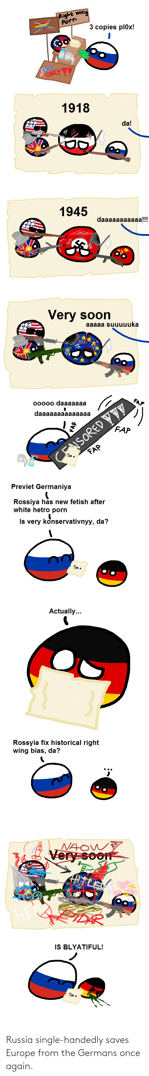 germans: Russia single-handedly saves Europe from the Germans once again.