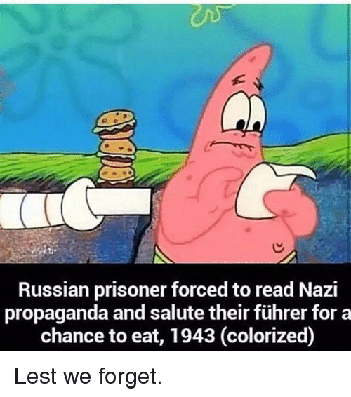 fuhrer: Russian prisoner forced to read Nazi  propaganda and salute their führer for a  chance to eat, 1943 (colorized) Lest we forget.