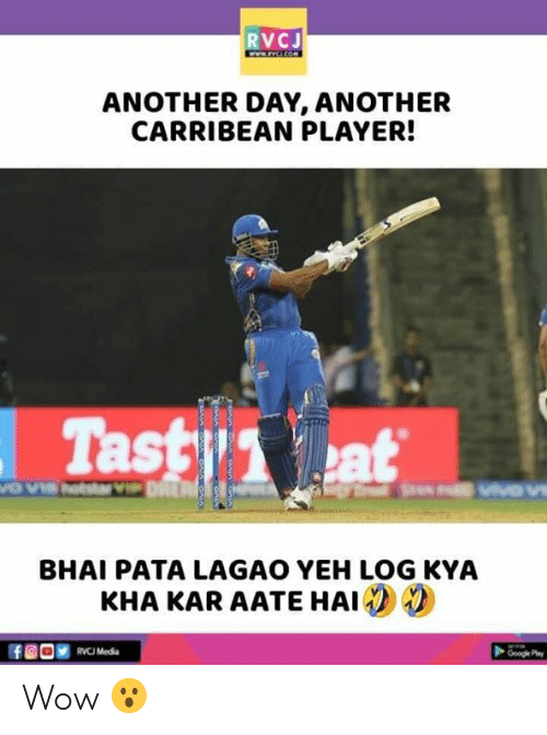Google Play: RVCJ  ANOTHER DAY, ANOTHER  CARRIBEAN PLAYER!  Tast at  BHAI PATA LAGAO YEH LOG KYA  KHA KAR AATE HAI  RVCI Media  Google Play Wow 😮