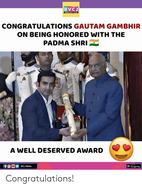 rvc: RVCJ  CONGRATULATIONS GAUTAM GAMBHIR  ON BEING HONORED WITH THE  PADMA SHRI  A WELL DESERVED AWARD  RVC Media  Google Pay Congratulations!