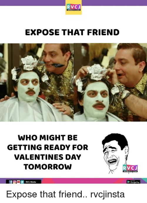Google Play: RVCJ  EXPOSE THAT FRIEND  WHO MIGHT BE  GETTING READY FOR  VALENTINES DAY  TOMORROW  RVCJ  www.RVCH.COM  RVCJ Media  Google Play Expose that friend.. rvcjinsta