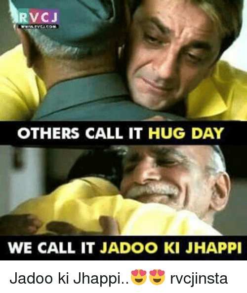 Rvcj Others Call It Hug Day We Call It Jadoo Ki Jhappi Jadoo Ki