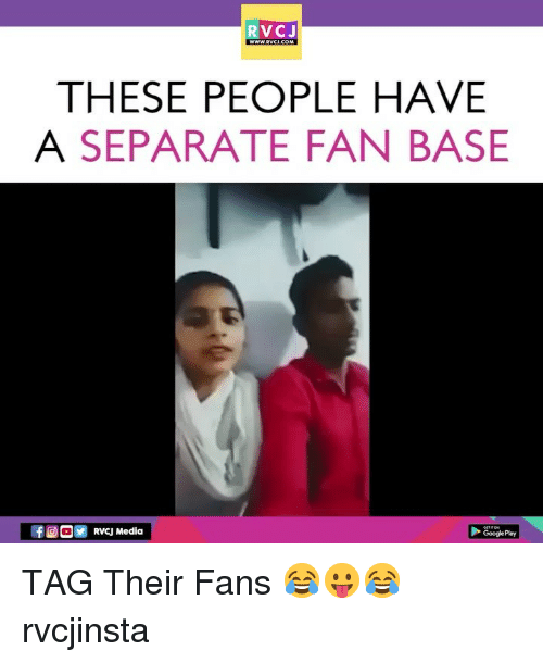 Google Play: RVCJ  THESE PEOPLE HAVE  A SEPARATE FAN BASE  RVCJ Media  Google Play TAG Their Fans 😂😛😂 rvcjinsta