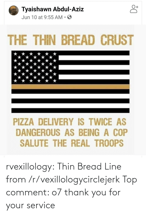 comment: rvexillology: Thin Bread Line from /r/vexillologycirclejerk Top comment: o7 thank you for your service