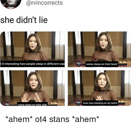 Stans: @rvincorrects  she didn't lie  it interesting how people sleep in different way  여리  some sleep on their back  예리  0most stay sleeping on my talent  예리  some sleep on their side *ahem* ot4 stans *ahem*