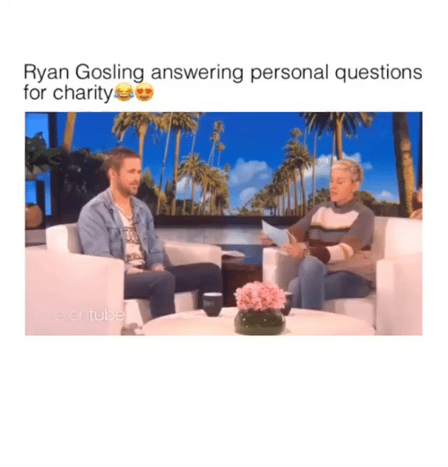 Gosling: Ryan Gosling answering personal questions  for charity