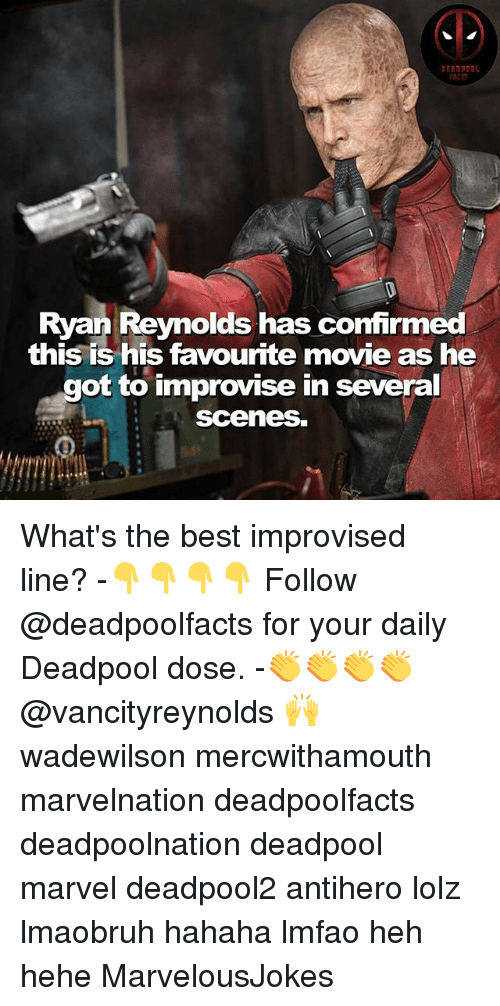 favourite movie: Ryan Reynolds has confirmed  this is his favourite movie as he  got to improvise in several  Scenes. What's the best improvised line? -👇👇👇👇 Follow @deadpoolfacts for your daily Deadpool dose. -👏👏👏👏 @vancityreynolds 🙌 wadewilson mercwithamouth marvelnation deadpoolfacts deadpoolnation deadpool marvel deadpool2 antihero lolz lmaobruh hahaha lmfao heh hehe MarvelousJokes