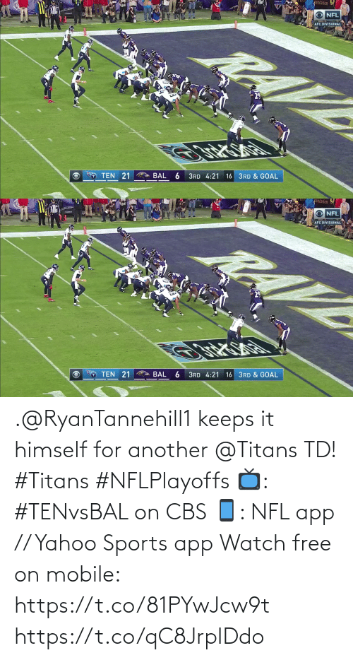 another: .@RyanTannehill1 keeps it himself for another @Titans TD! #Titans #NFLPlayoffs  📺: #TENvsBAL on CBS 📱: NFL app // Yahoo Sports app Watch free on mobile: https://t.co/81PYwJcw9t https://t.co/qC8JrpIDdo