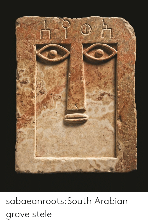 Gravely: sabaeanroots:South Arabian grave stele