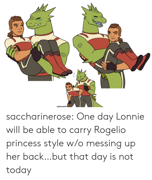 Tumblr, Blog, and Princess: saccharinerose saccharinerose:  One day Lonnie will be able to carry Rogelio princess style w/o messing up her back…but that day is not today