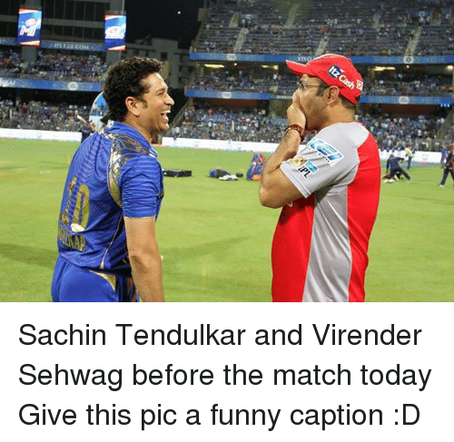 tendulkar: Sachin Tendulkar and Virender Sehwag before the match today  Give this pic a funny caption :D