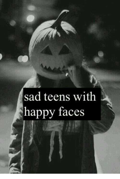 Happy, Sad, and Happy Faces: sad teens with  happy faces