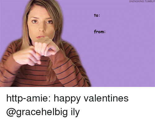 Amie: SAENGKING TUMBLA  to:  from http-amie:  happy valentines @gracehelbig ily