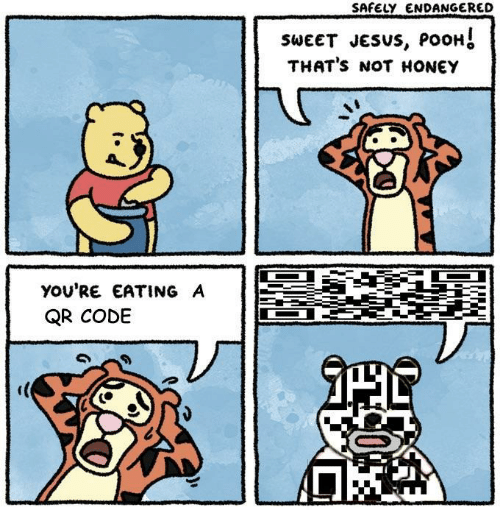 Thats Not Honey: SAFELY ENDANGERED  sweeT Jesus, pooH!  THAT'S NOT HONEY  YOU'RE EATING A  QR CODE