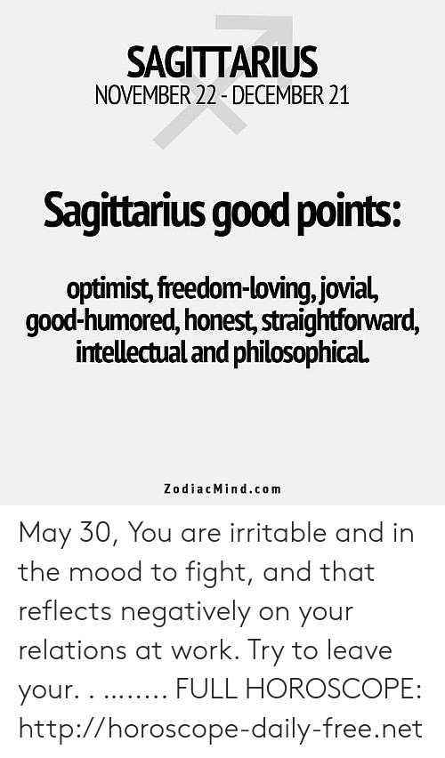 SAGITTARIUS NOVEMBER 22 -DECEMBER 21 Sagittarius Good Points