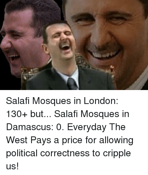London, Political Correctness, and Damascus