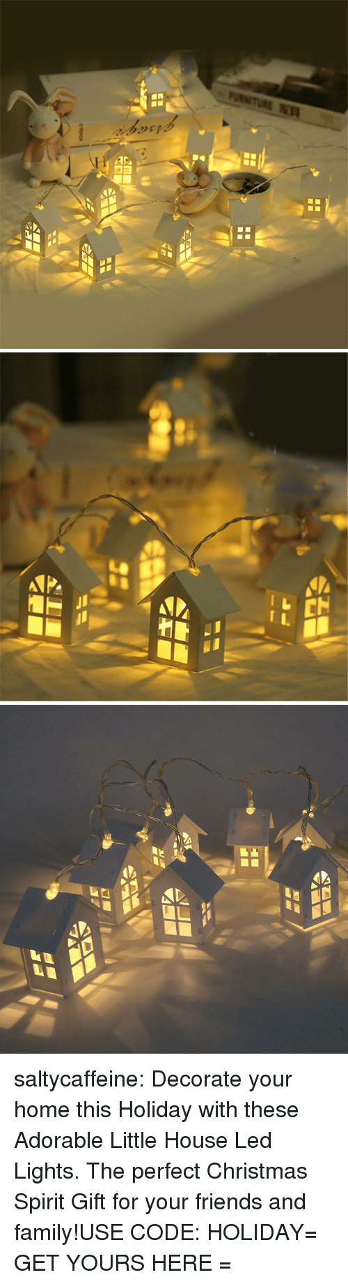 Christmas, Family, and Friends: saltycaffeine:  Decorate your home this Holiday with these Adorable Little House Led Lights. The perfect Christmas Spirit Gift for your friends and family!USE CODE: HOLIDAY= GET YOURS HERE =