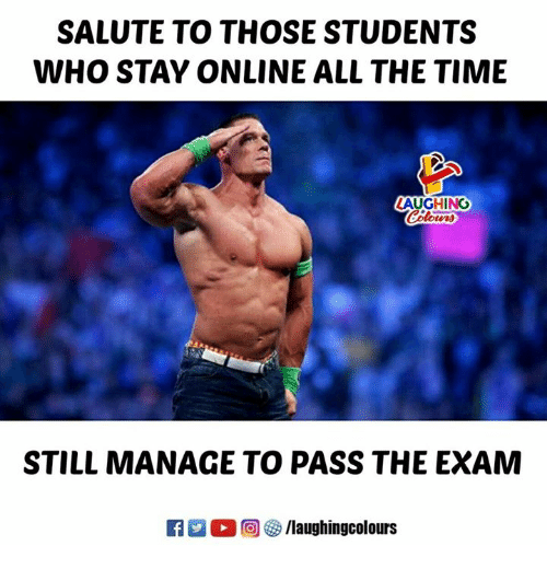 Time, Indianpeoplefacebook, and All The: SALUTE TO THOSE STUDENTS  WHO STAY ONLINE ALL THE TIME  LAUGHING  Colowrs  STILL MANAGE TO PASS THE EXAM  R M。回參/laughingcolours