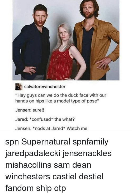 "jareds: salvatorewinchester  ""Hey guys can we do the duck face with our  hands on hips like a model type of pose""  Jensen: sure!!  Jared: confused the what?  Jensen: *nods at Jared* Watch me spn Supernatural spnfamily jaredpadalecki jensenackles mishacollins sam dean winchesters castiel destiel fandom ship otp"
