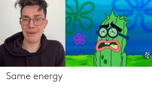 Energy, Same, and Same Energy: Same energy